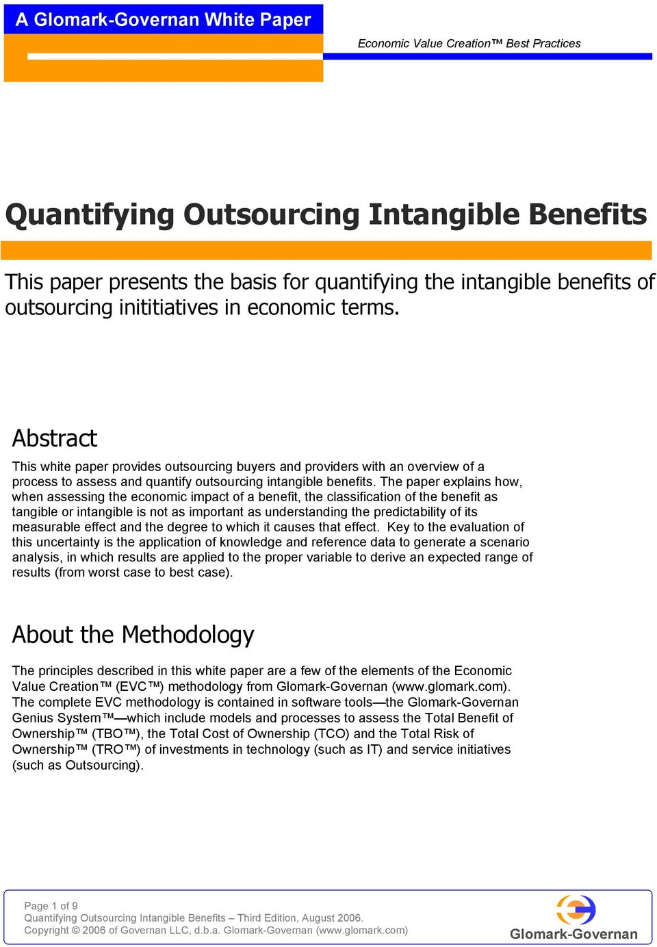 The paper explains how, when assessing the economic impact of a benefit, the classification of the benefit as tangible or intangible is not as important as understanding the predictability of its