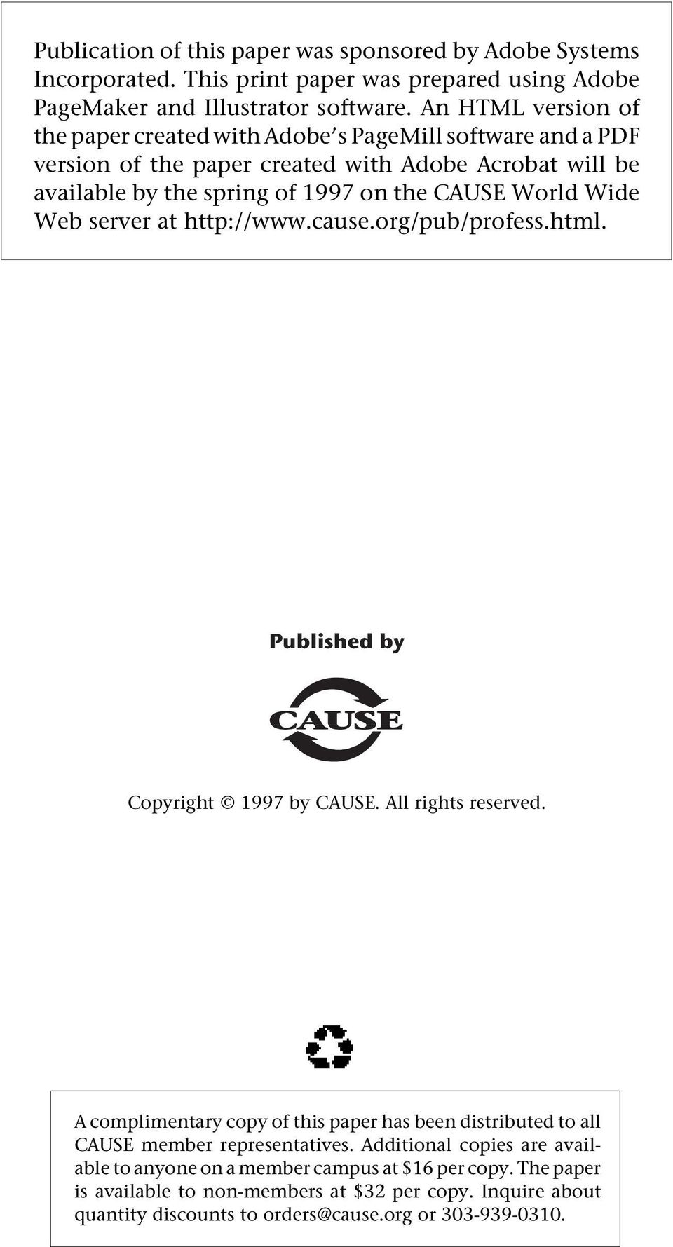 Wide Web server at http://www.cause.org/pub/profess.html. Published by Copyright 1997 by CAUSE. All rights reserved.