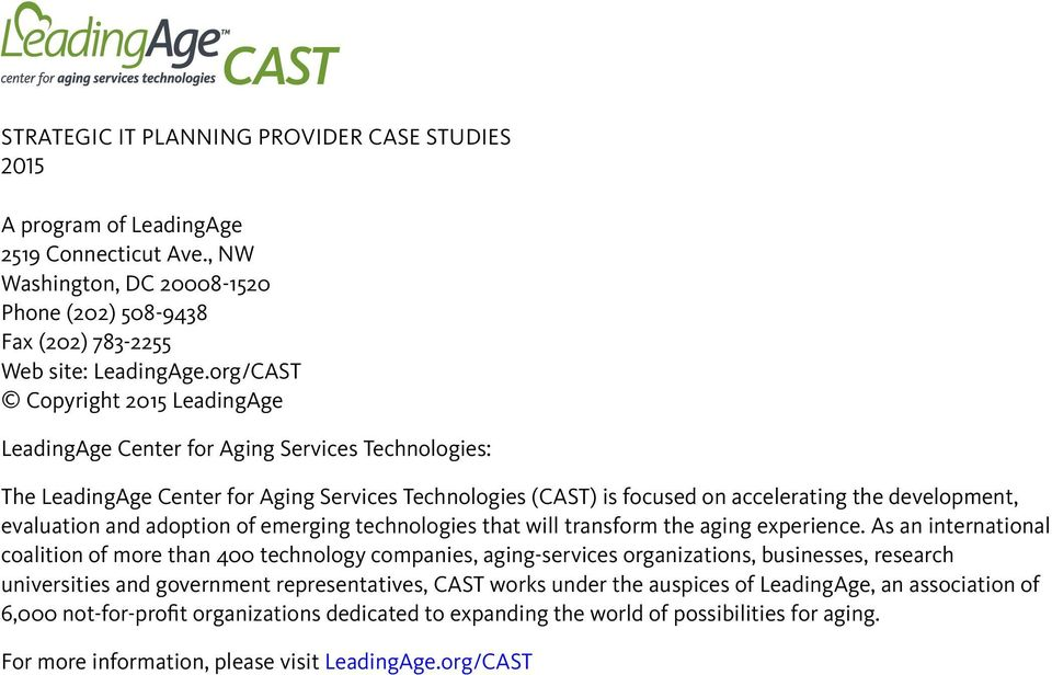 evaluation and adoption of emerging technologies that will transform the aging experience.