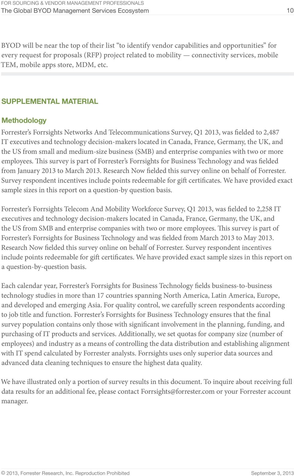 Supplemental Material Methodology Forrester s Forrsights Networks And Telecommunications Survey, Q1 2013, was fielded to 2,487 IT executives and technology decision-makers located in Canada, France,