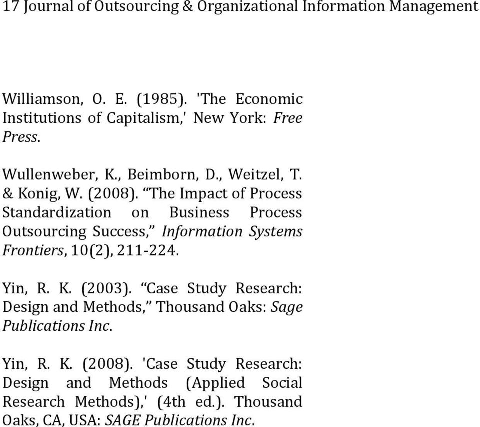 The Impact of Process Standardization on Business Process Outsourcing Success, Information Systems Frontiers, 10(2), 211-224. Yin, R. K. (2003).