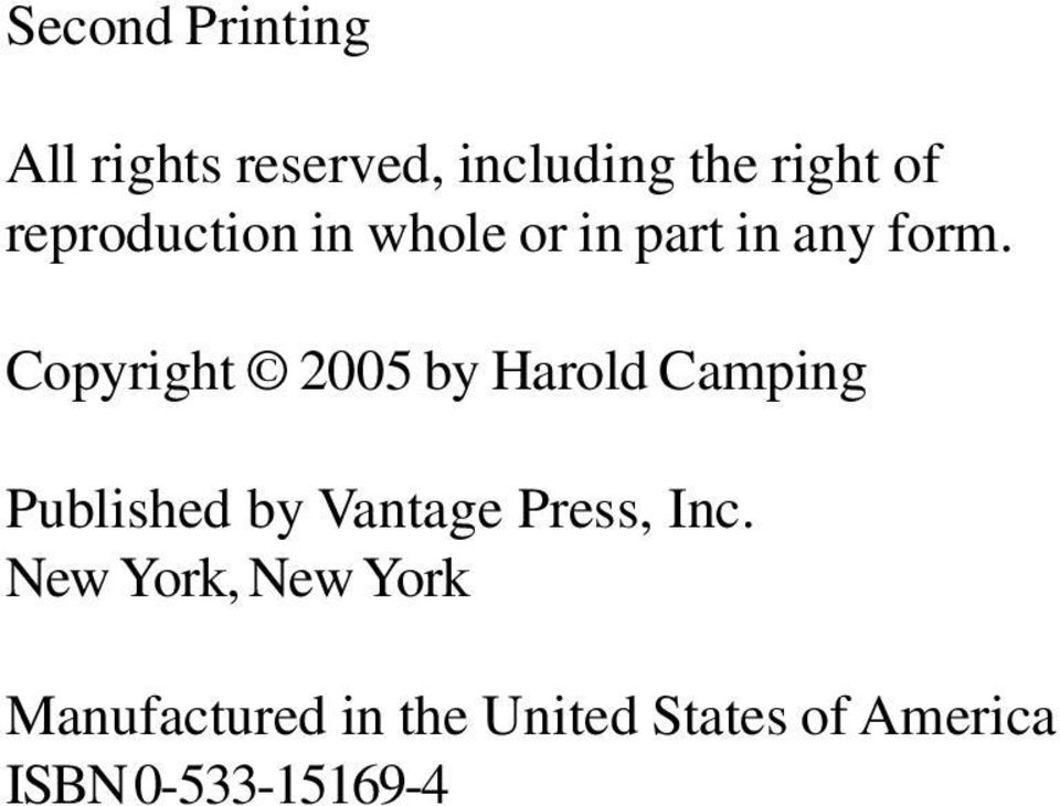 Copyright 2005 by Harold Camping Published by Vantage Press, Inc.