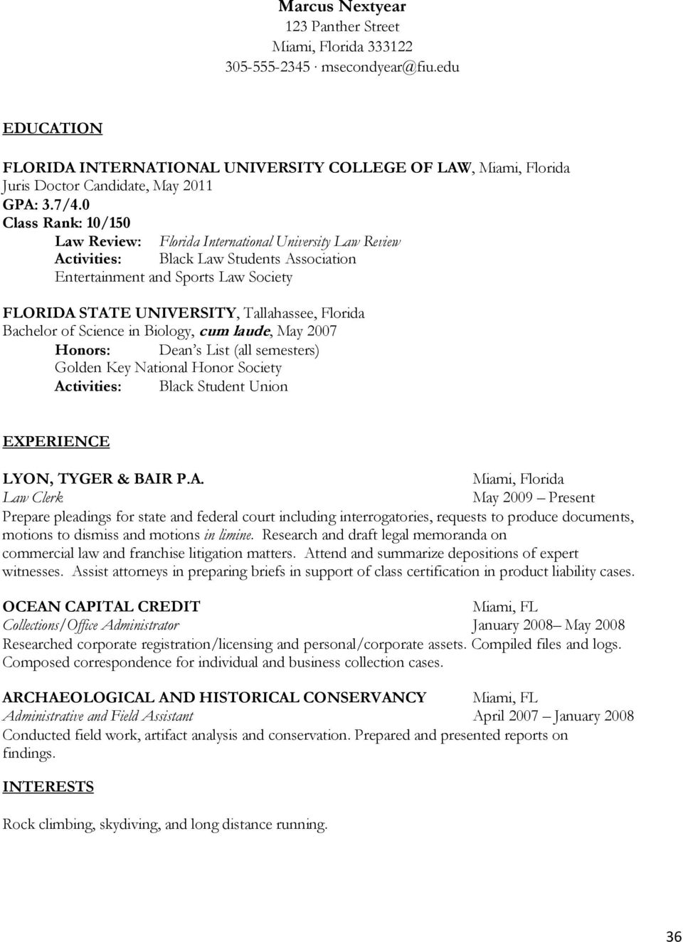 Florida Bachelor of Science in Biology, cum laude, May 2007 Honors: Dean s List (all semesters) Golden Key National Honor Society Ac