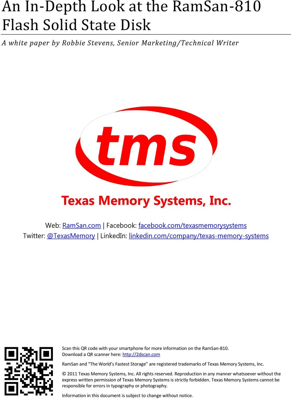 Download a QR scanner here: http://2dscan.com RamSan and The World s Fastest Storage are registered trademarks of Texas Memory Systems, Inc. 2011 Texas Memory Systems, Inc. All rights reserved.