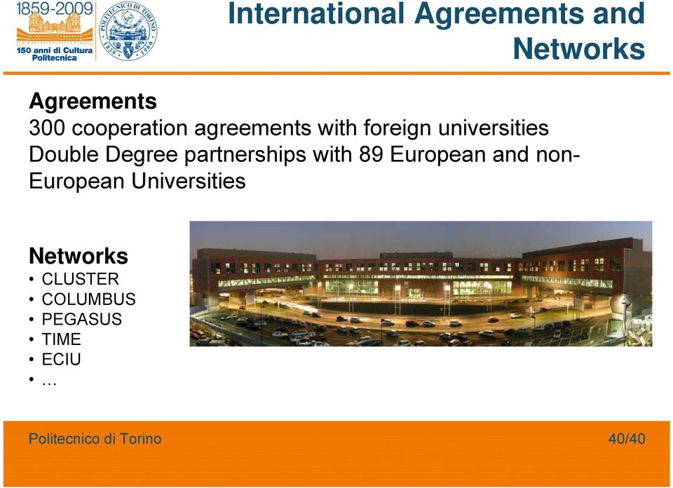 Double Degree partnerships with 89 European and non-
