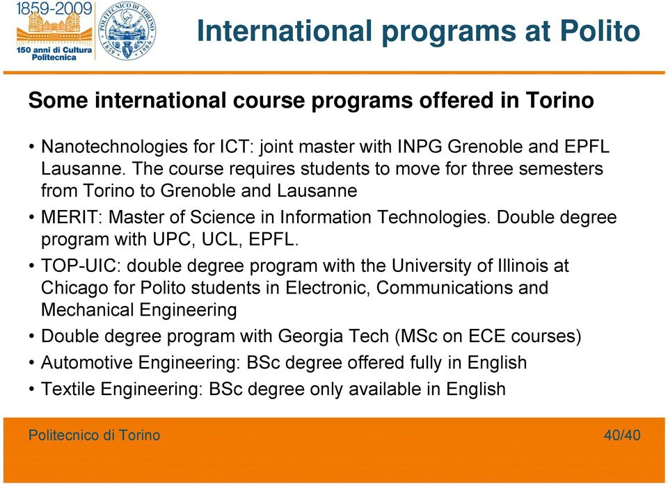 Double degree program with UPC, UCL, EPFL.