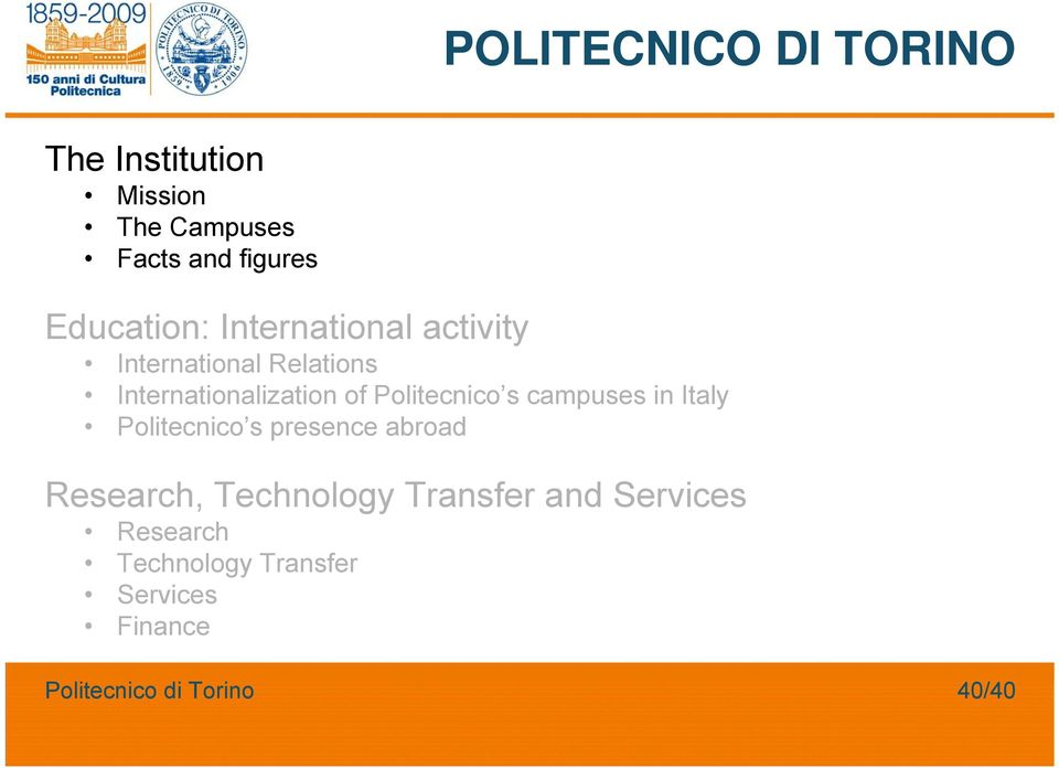Internationalization of Politecnico s campuses in Italy Politecnico s