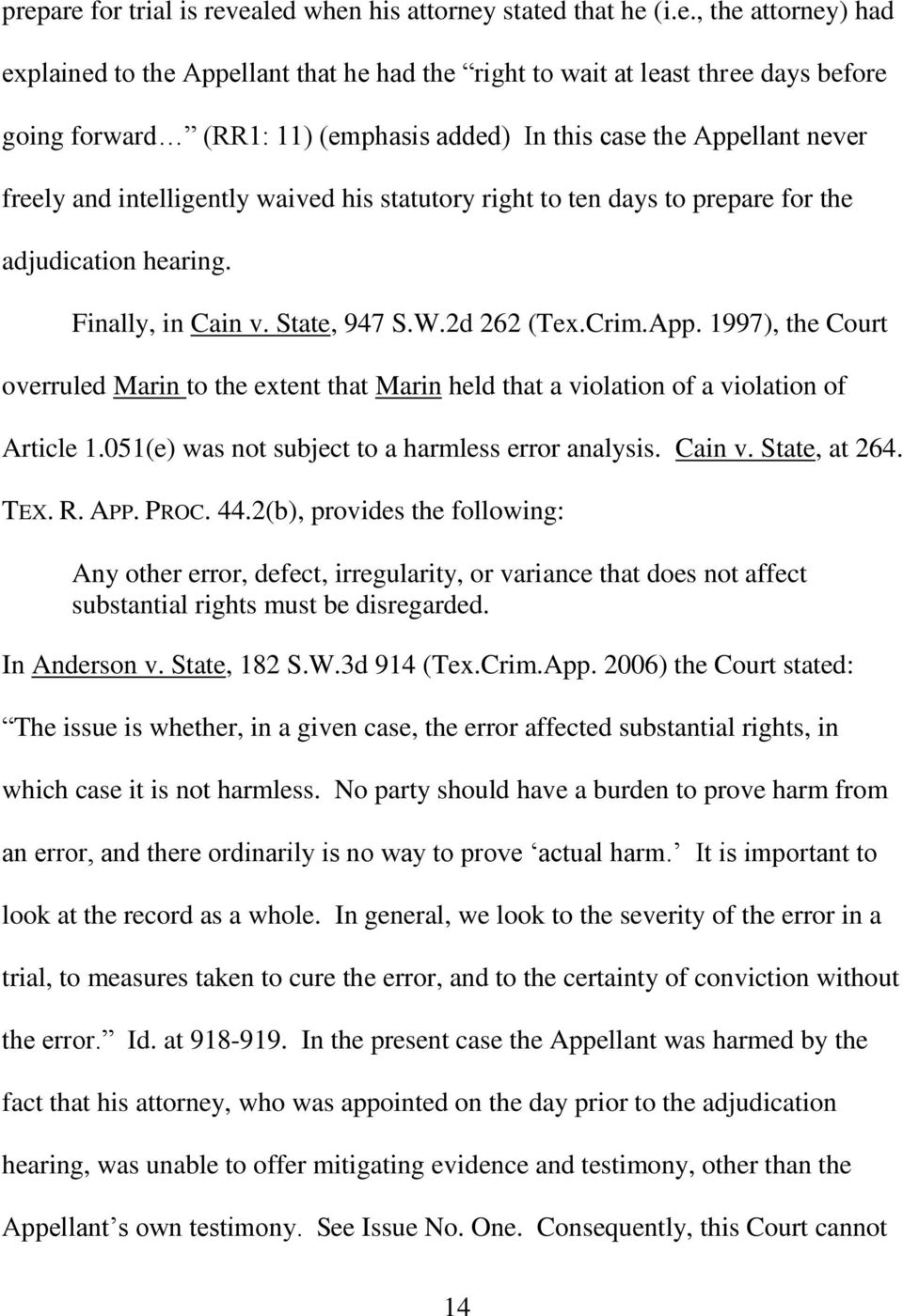 2d 262 (Tex.Crim.App. 1997), the Court overruled Marin to the extent that Marin held that a violation of a violation of Article 1.051(e) was not subject to a harmless error analysis. Cain v.