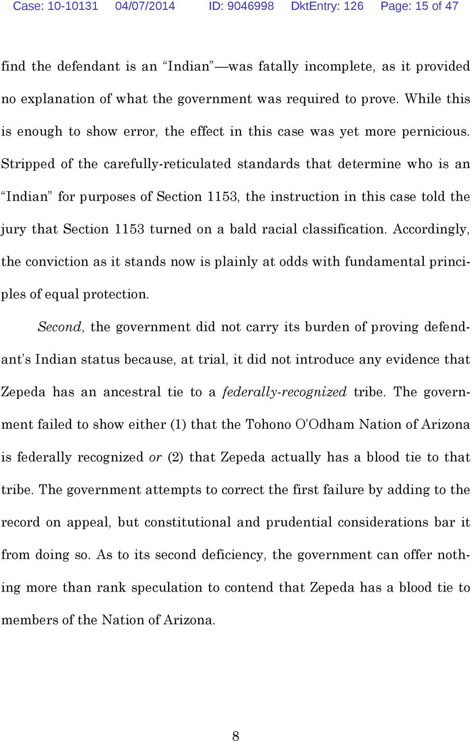Stripped of the carefully-reticulated standards that determine who is an Indian for purposes of Section 1153, the instruction in this case told the jury that Section 1153 turned on a bald racial