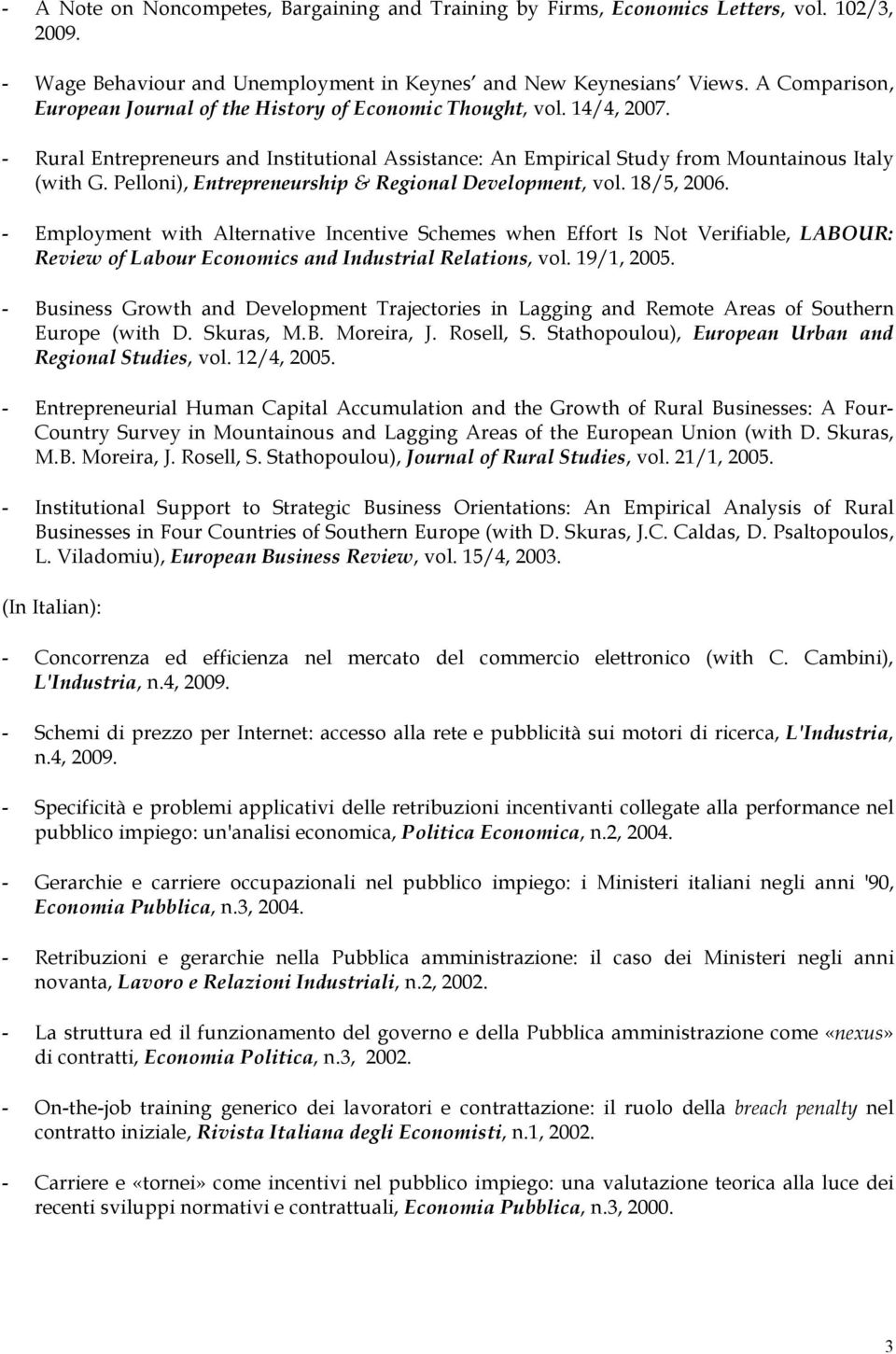 Pelloni), Entrepreneurship & Regional Development, vol. 18/5, 2006.