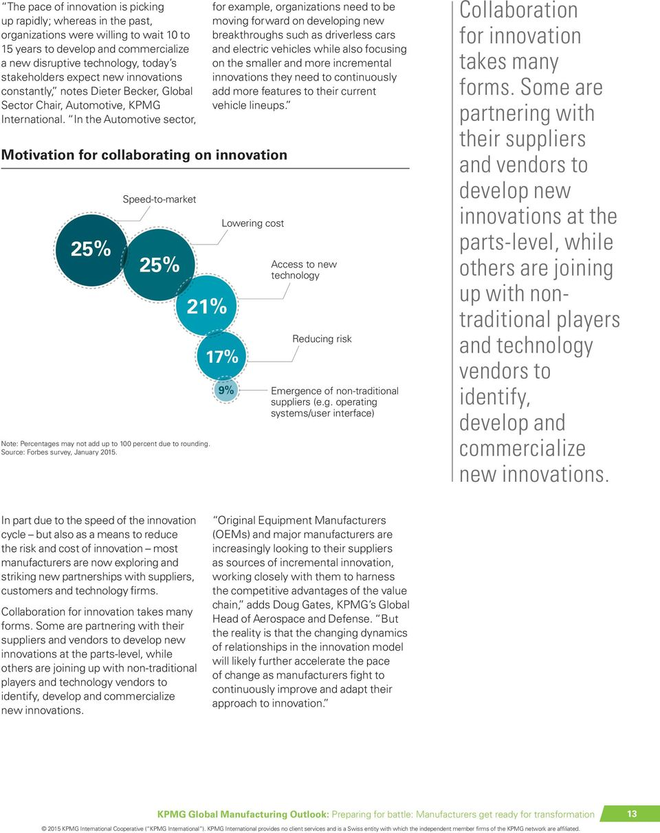 In the Automotive sector, Motivation for collaborating on innovation 25% Speed-to-market 25% 21% Note: Percentages may not add up to 100 percent due to rounding. Source: Forbes survey, January 2015.