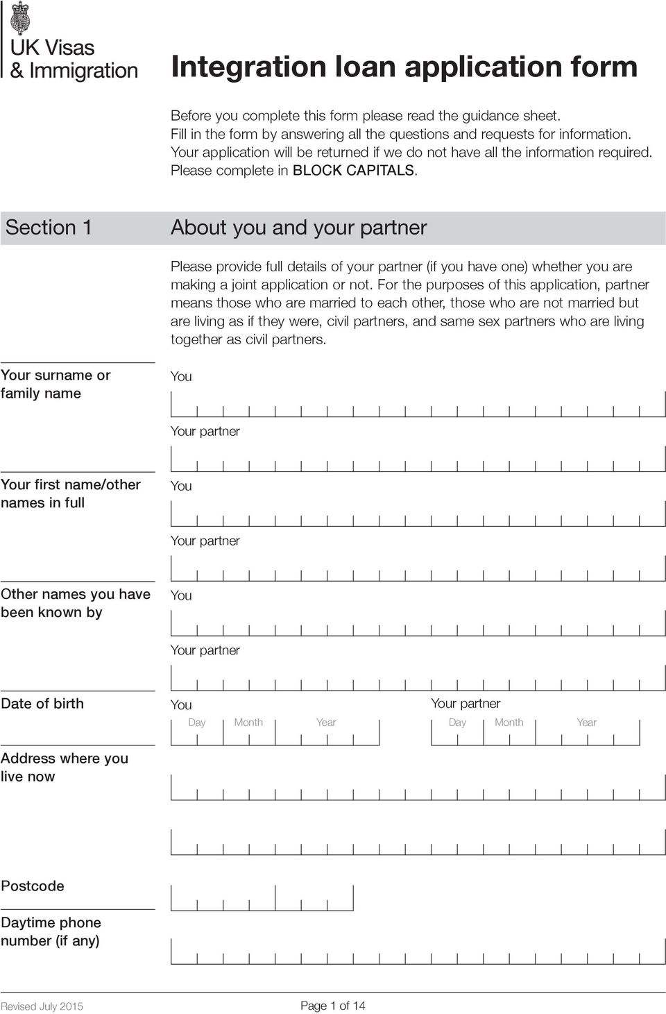 Section 1 About you and your partner Please provide full details of your partner (if you have one) whether you are making a joint application or not.