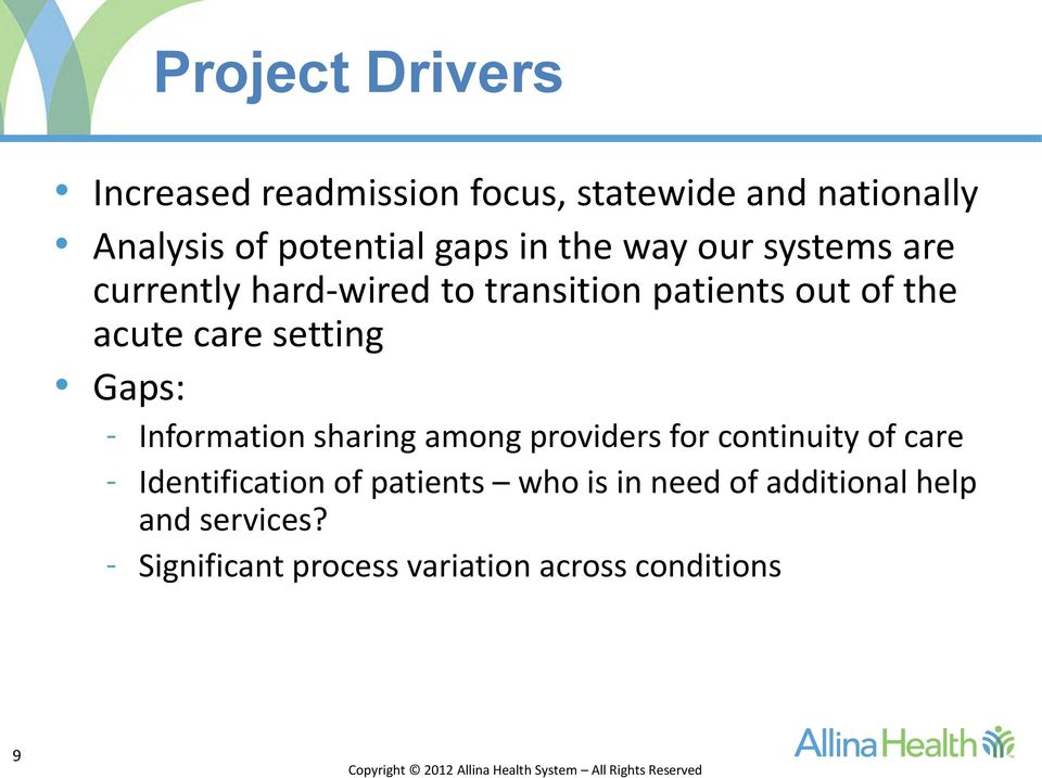 setting Gaps: - Information sharing among providers for continuity of care - Identification of