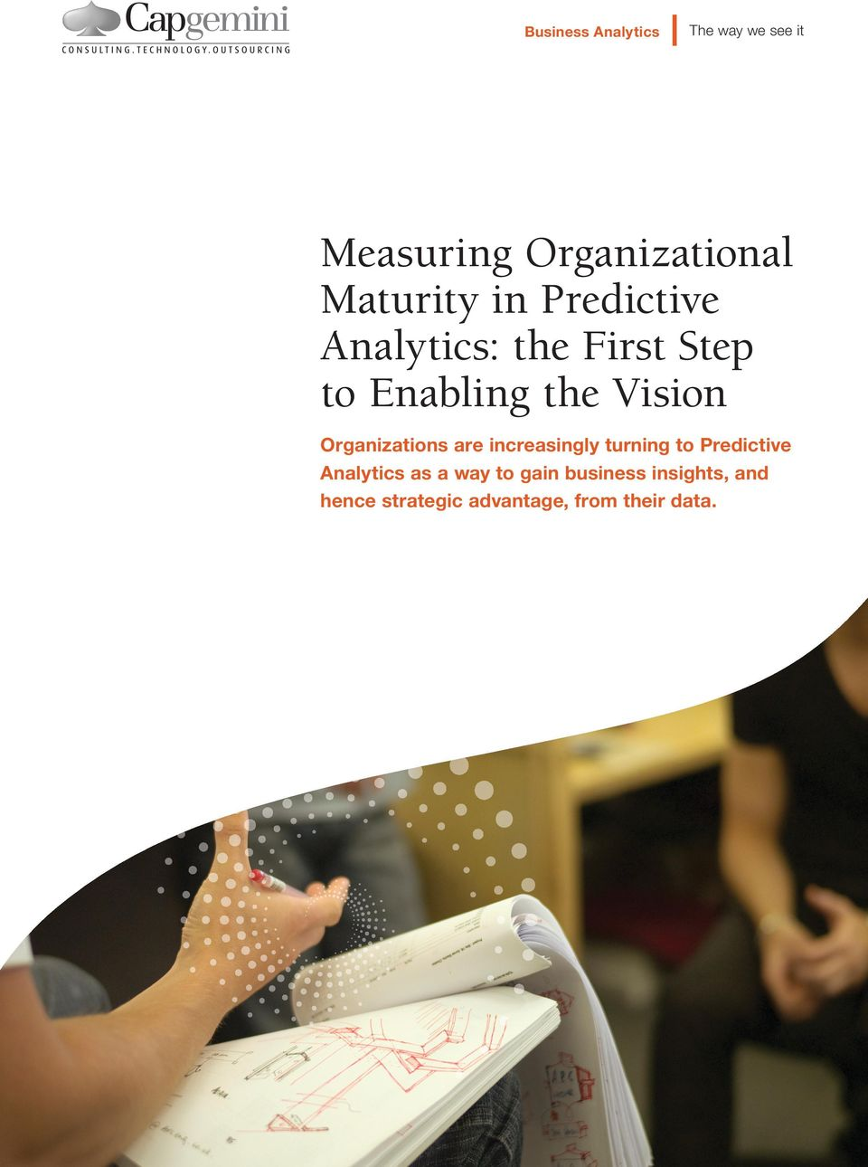 Vision Organizations are increasingly turning to Predictive Analytics