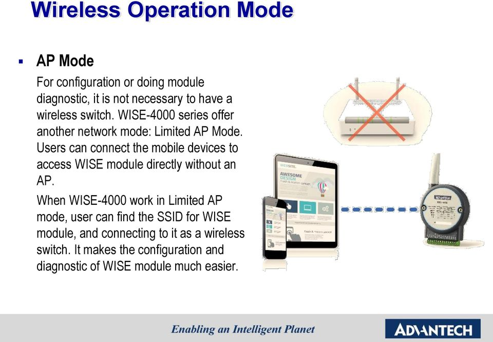 Users can connect the mobile devices to access WISE module directly without an AP.