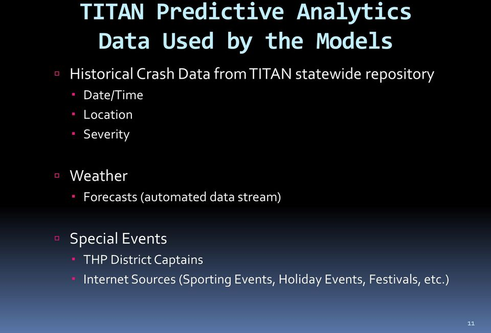 Weather Forecasts (automated data stream) Special Events THP District