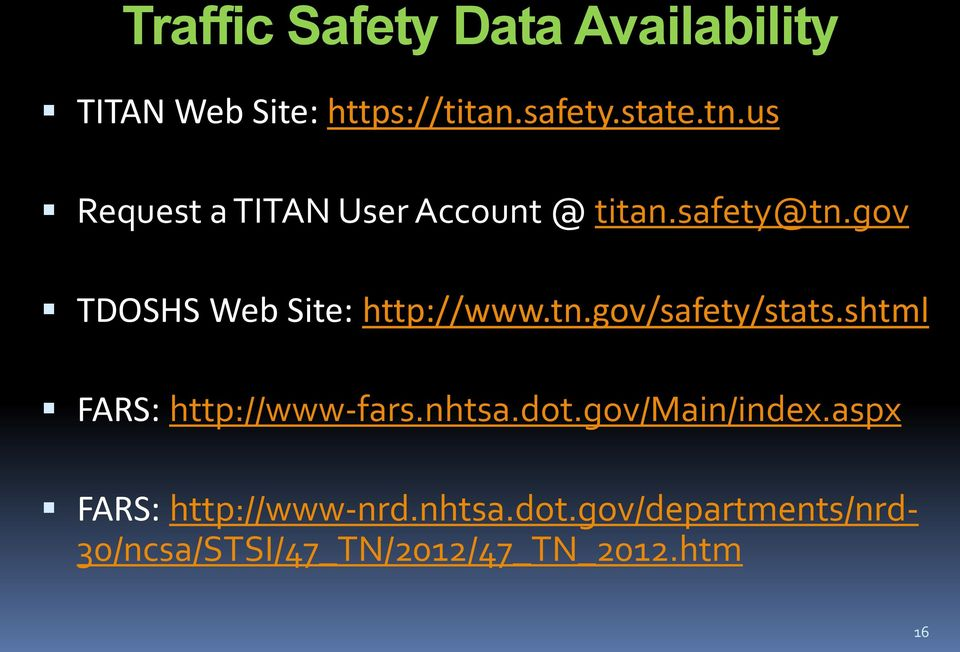 tn.gov/safety/stats.shtml FARS: http://www-fars.nhtsa.dot.gov/main/index.
