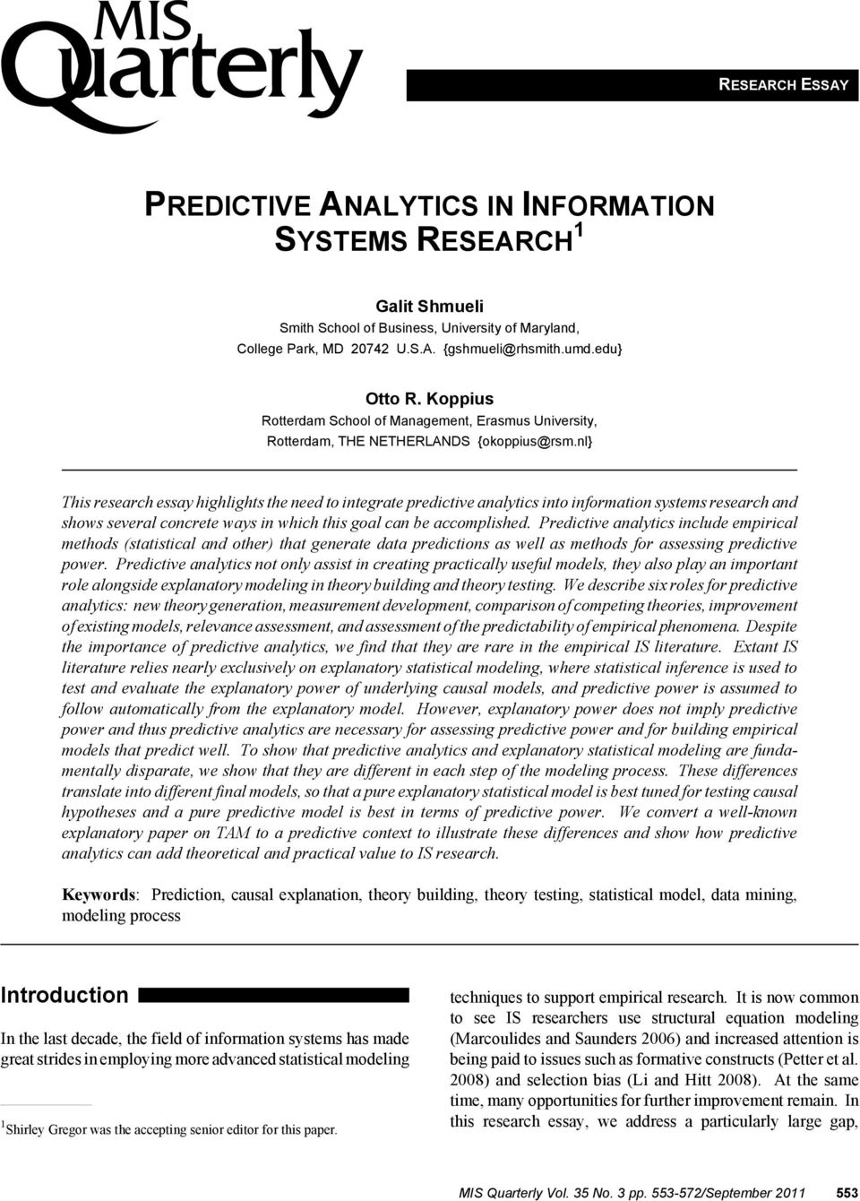nl} This research essay highlights the need to integrate predictive analytics into information systems research and shows several concrete ways in which this goal can be accomplished.