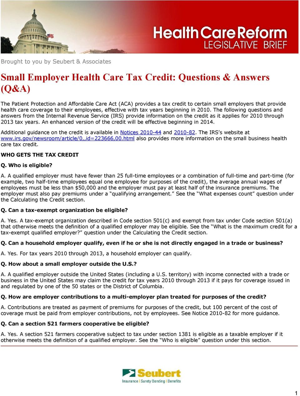 The following questions and answers from the Internal Revenue Service (IRS) provide information on the credit as it applies for 2010 through 2013 tax years.