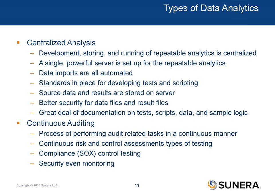 security for data files and result files Great deal of documentation on tests, scripts, data, and sample logic Continuous Auditing Process of performing audit