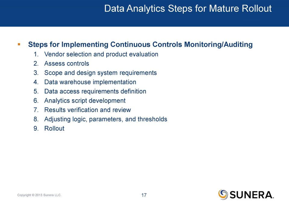 Data warehouse implementation 5. Data access requirements definition 6. Analytics script development 7.