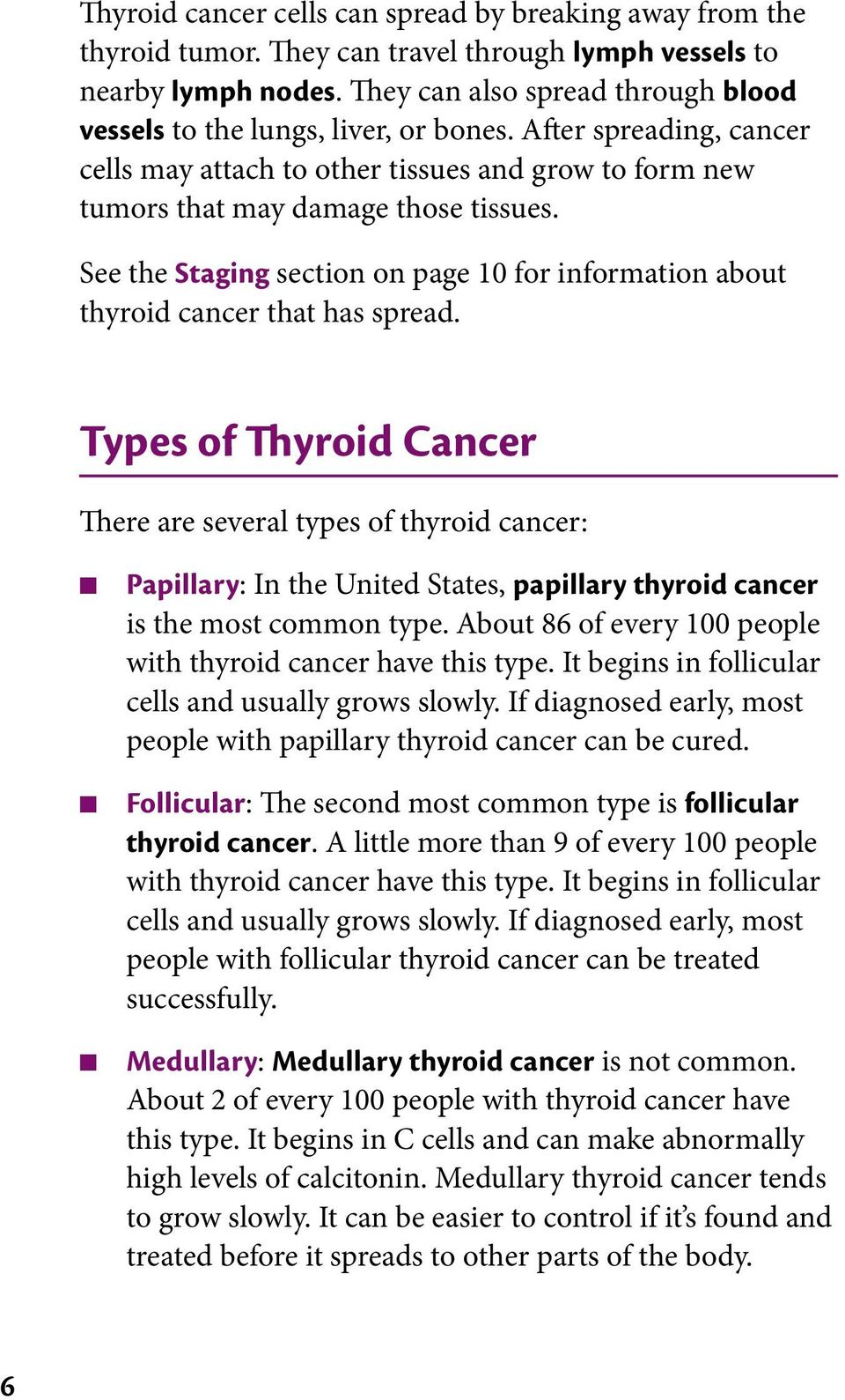 See the Staging section on page 10 for information about thyroid cancer that has spread.