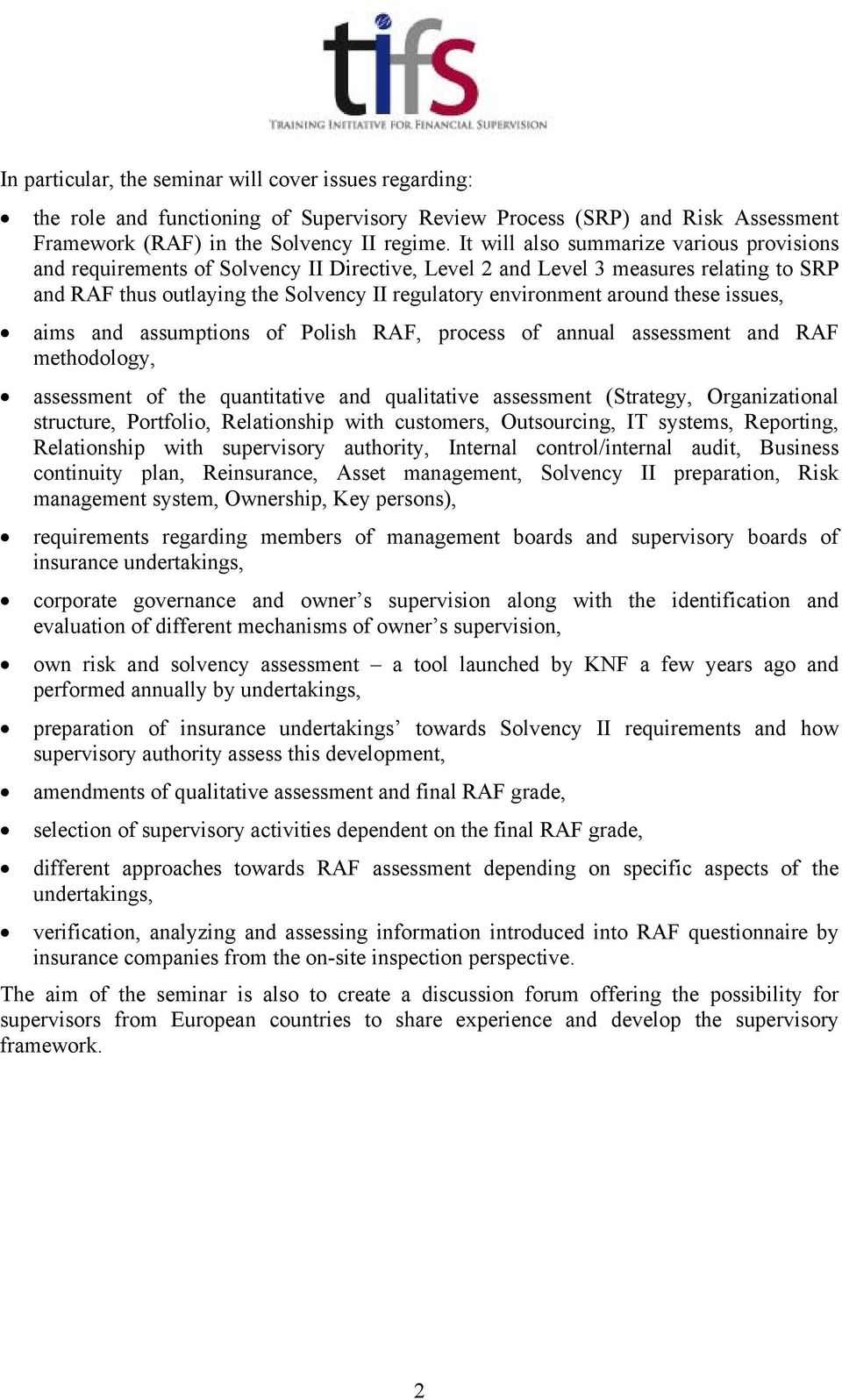 these issues, aims and assumptions of Polish RAF, process of annual assessment and RAF methodology, assessment of the quantitative and qualitative assessment (Strategy, Organizational structure,