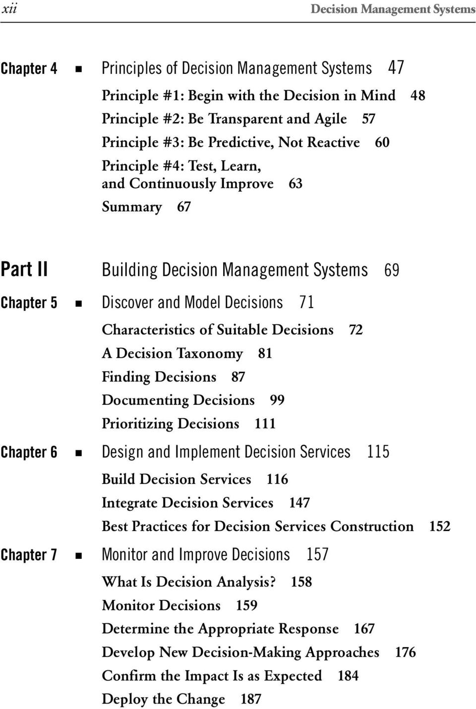 of Suitable Decisions 72 A Decision Taxonomy 81 Finding Decisions 87 Documenting Decisions 99 Prioritizing Decisions 111 Chapter 6 Design and Implement Decision Services 115 Build Decision Services