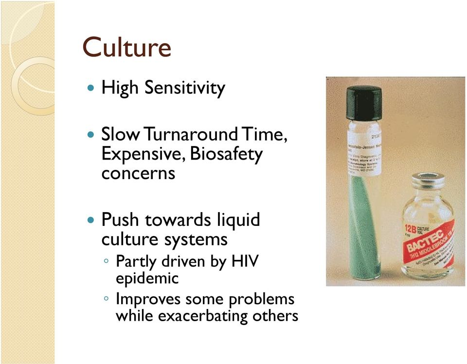 liquid culture systems Partly driven by HIV