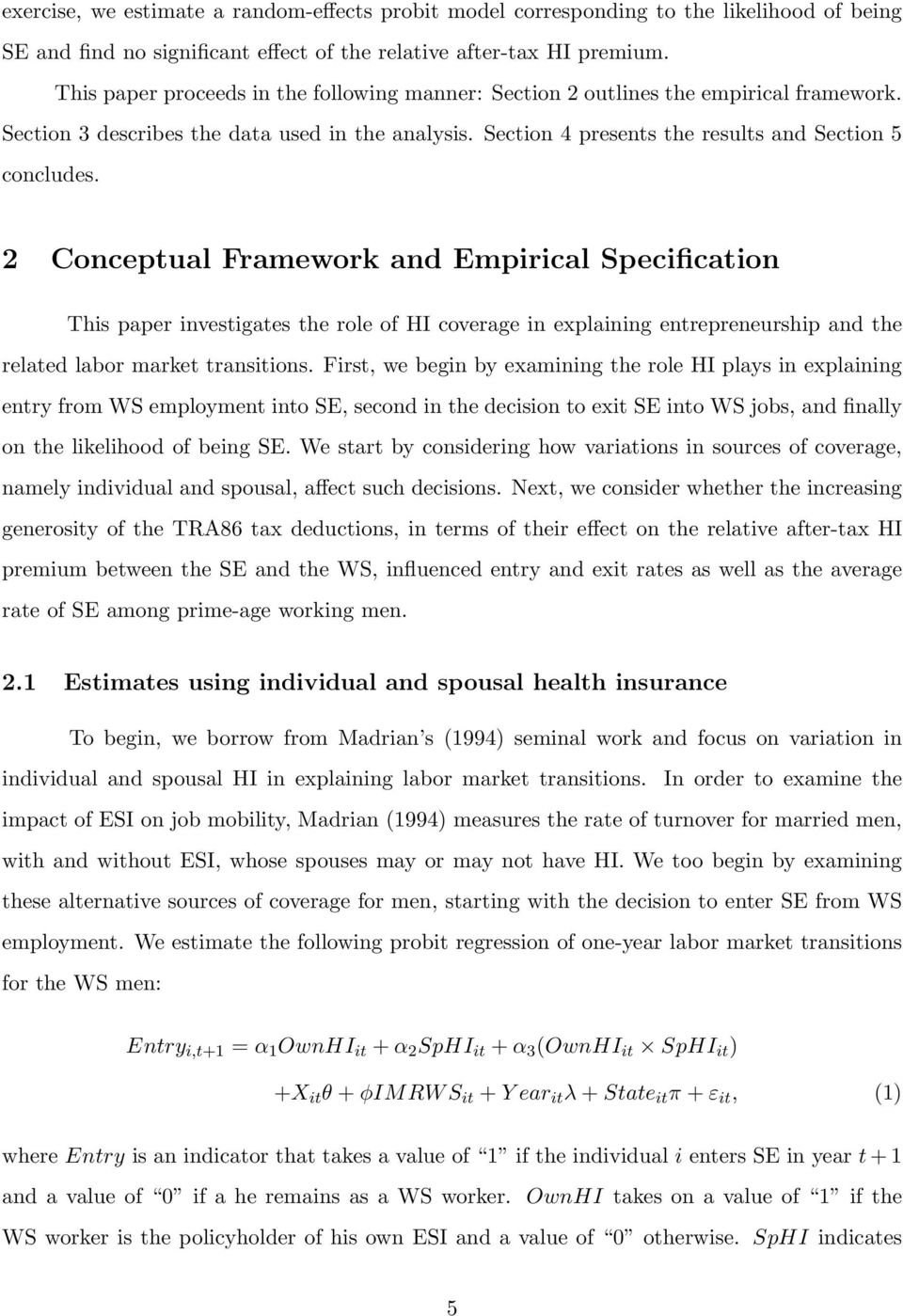2 Conceptual Framework and Empirical Specification This paper investigates the role of HI coverage in explaining entrepreneurship and the related labor market transitions.