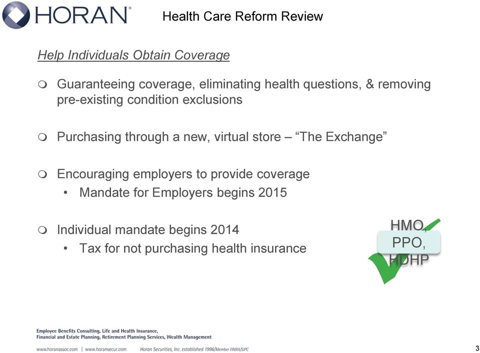 virtual store The Exchange Encouraging employers to provide coverage Mandate for Employers