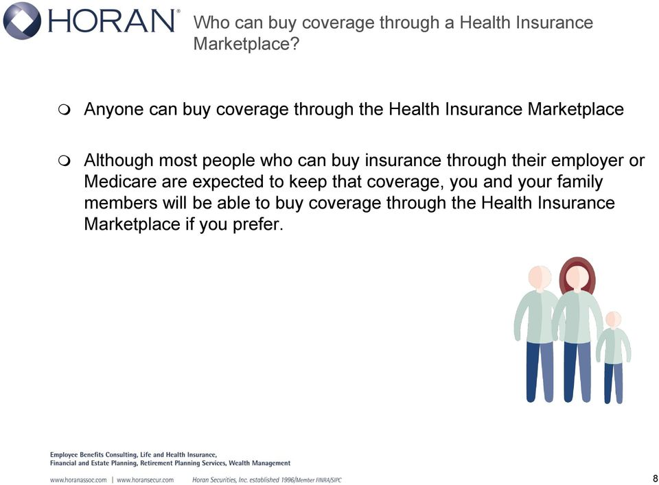 who can buy insurance through their employer or Medicare are expected to keep that