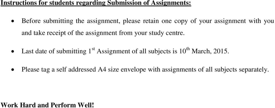 study centre. Last date of submitting 1 st Assignment of all subjects is 10 th March, 2015.