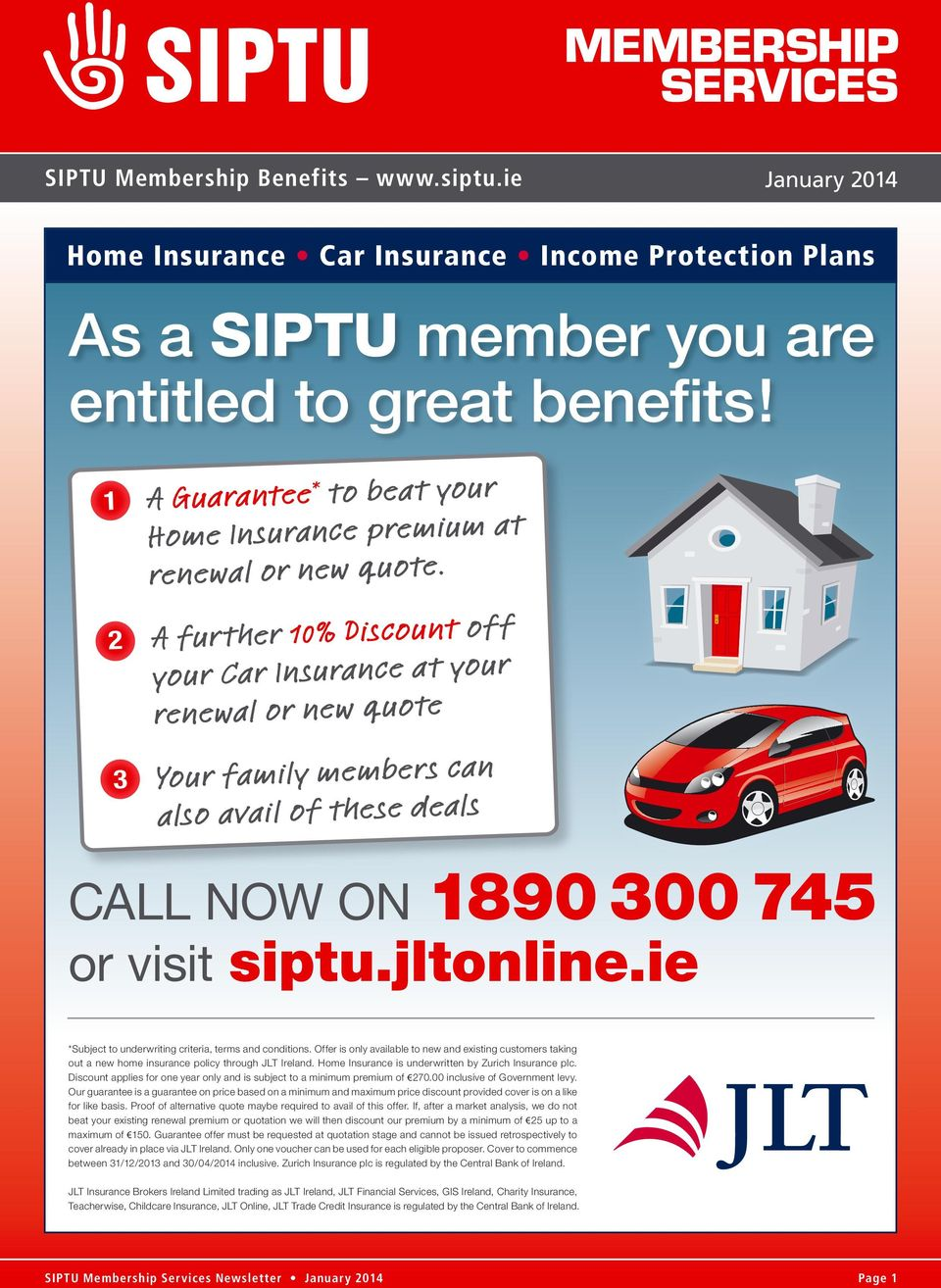 ie *Subject to underwriting criteria, terms and conditions. Offer is only available to new and existing customers taking out a new home insurance policy through JLT Ireland.