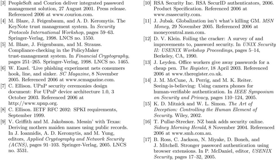 Compliance-checking in the PolicyMaker trust-management system. In Financial Cryptography, pages 251 265. Springer-Verlag, 1998. LNCS no. 1465. [6] W. Eazel.