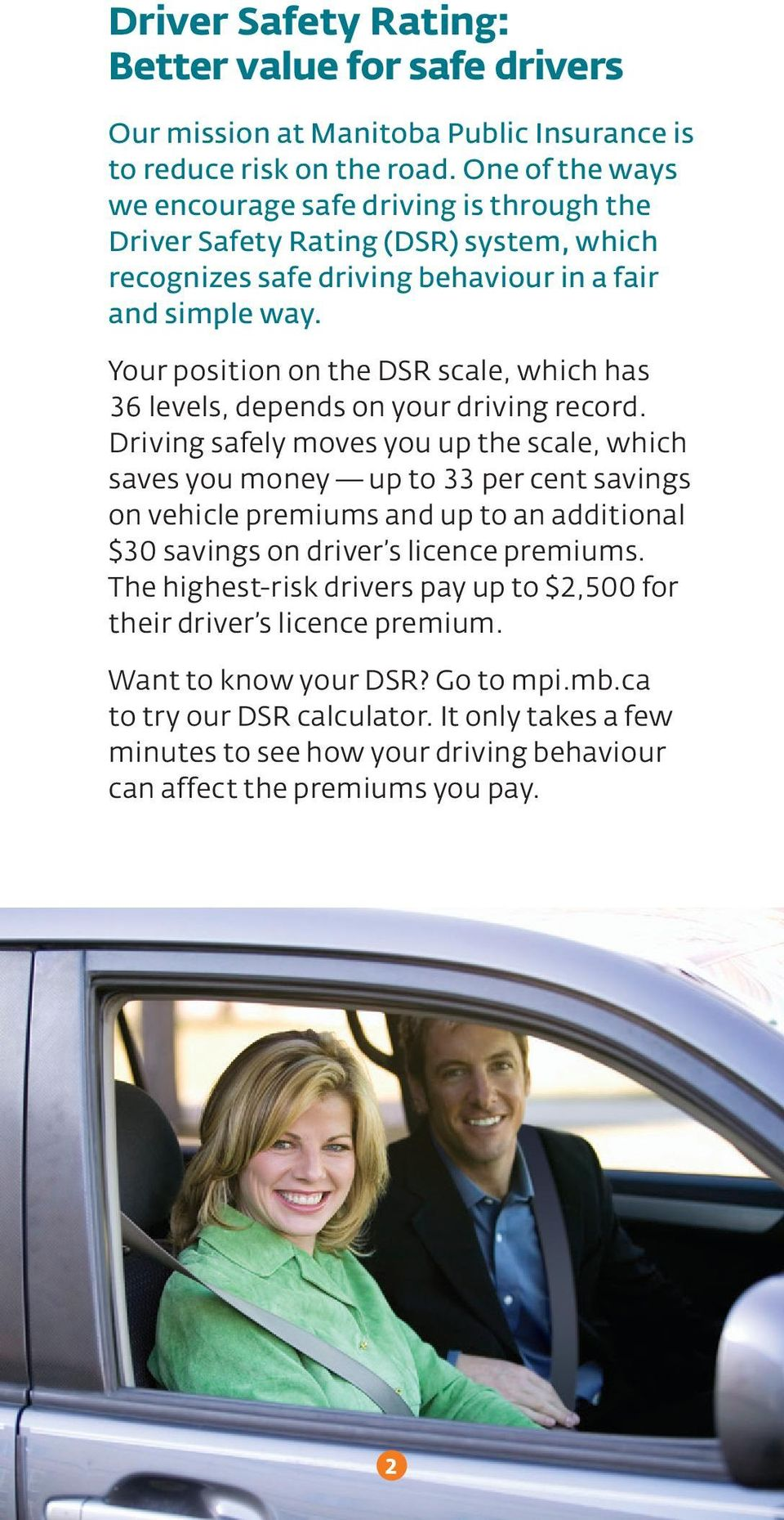 Your position on the DSR scale, which has 36 levels, depends on your driving record.