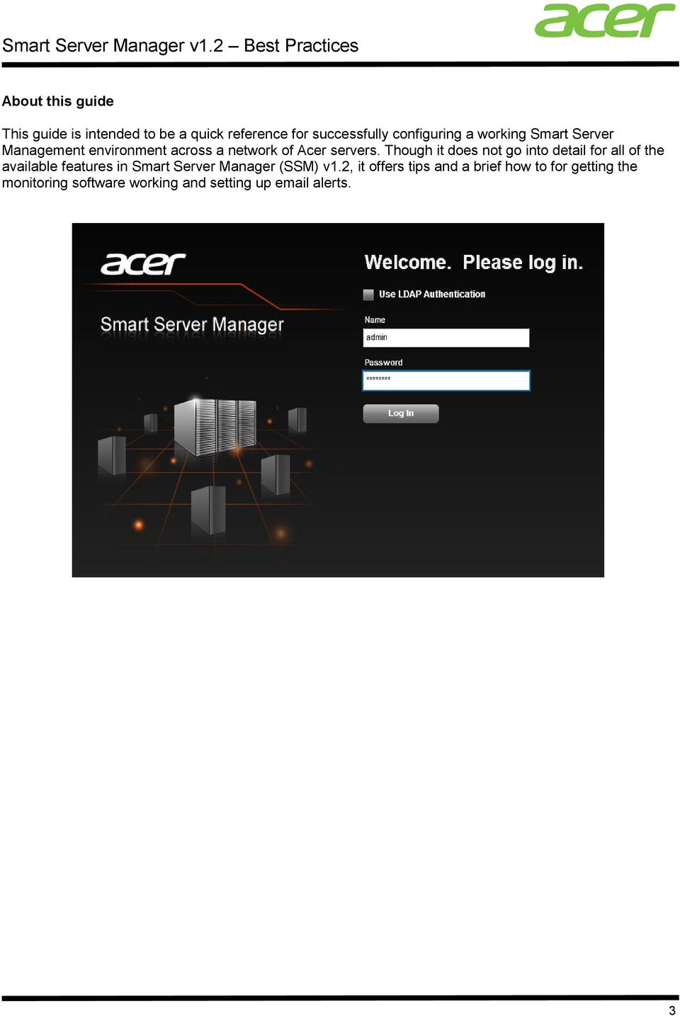 Though it does not go into detail for all of the available features in Smart Server Manager