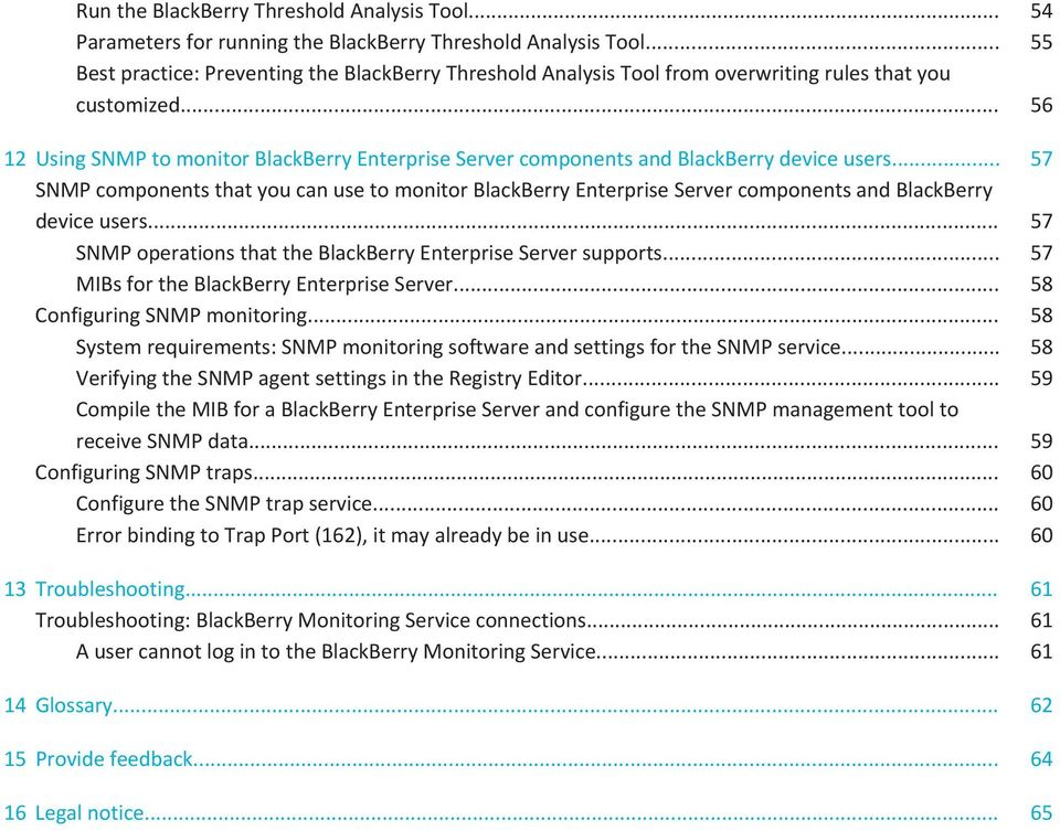 .. 56 12 Using SNMP to monitor BlackBerry Enterprise Server components and BlackBerry device users.