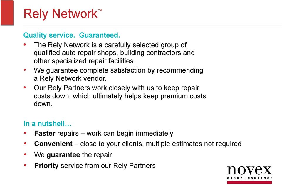 facilities. We guarantee complete satisfaction by recommending a Rely Network vendor.