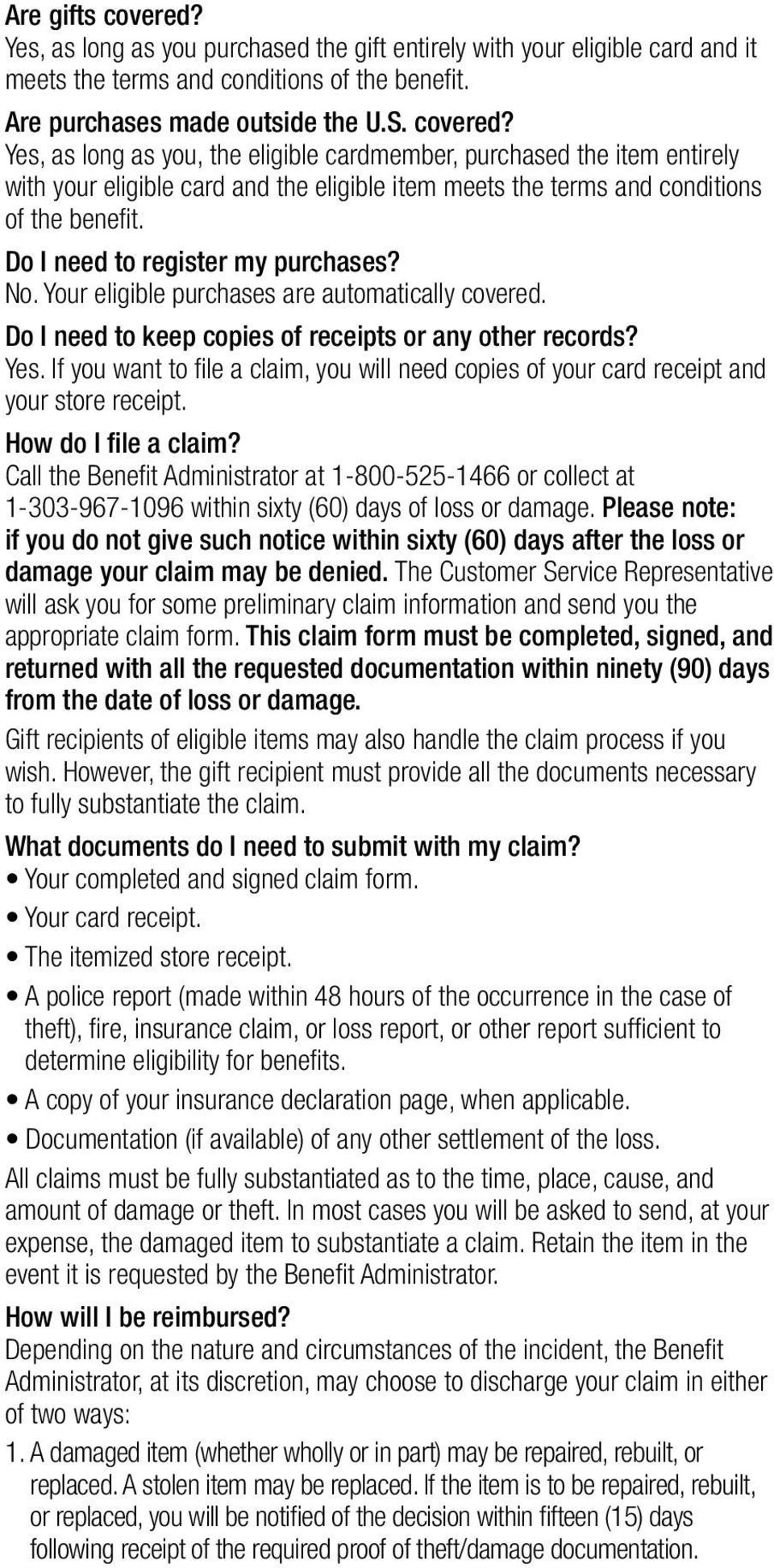 If you want to file a claim, you will need copies of your card receipt and your store receipt. How do I file a claim?