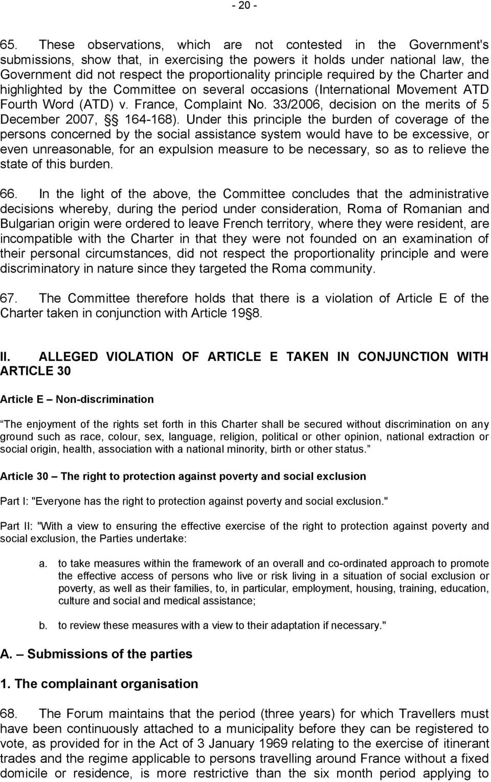 principle required by the Charter and highlighted by the Committee on several occasions (International Movement ATD Fourth Word (ATD) v. France, Complaint No.