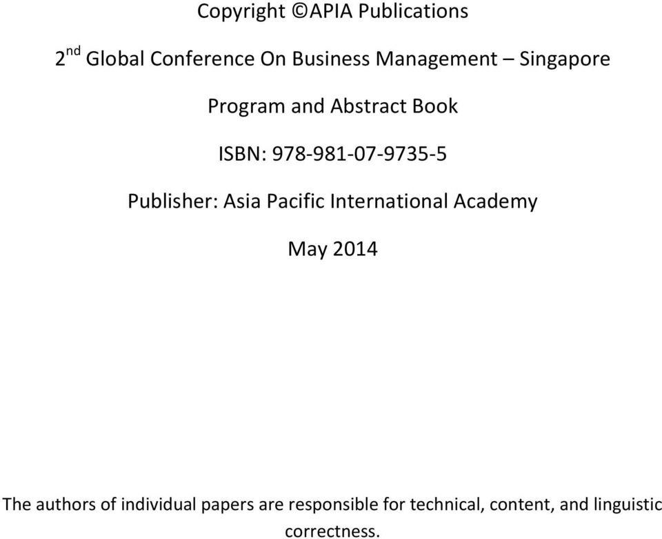 Publisher: Asia Pacific International Academy May 2014 The authors of