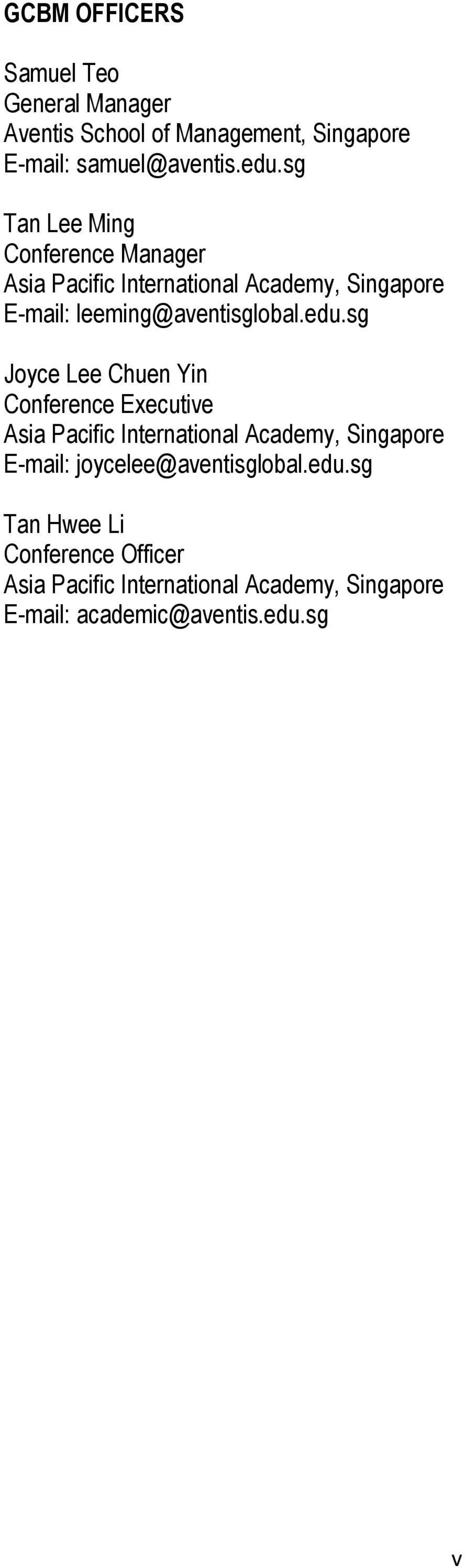 sg Joyce Lee Chuen Yin Conference Executive Asia Pacific International Academy, Singapore E-mail: