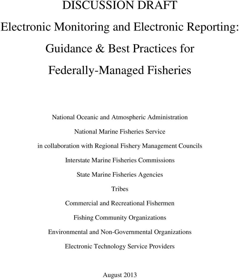 Management Councils Interstate Marine Fisheries Commissions State Marine Fisheries Agencies Tribes Commercial and Recreational