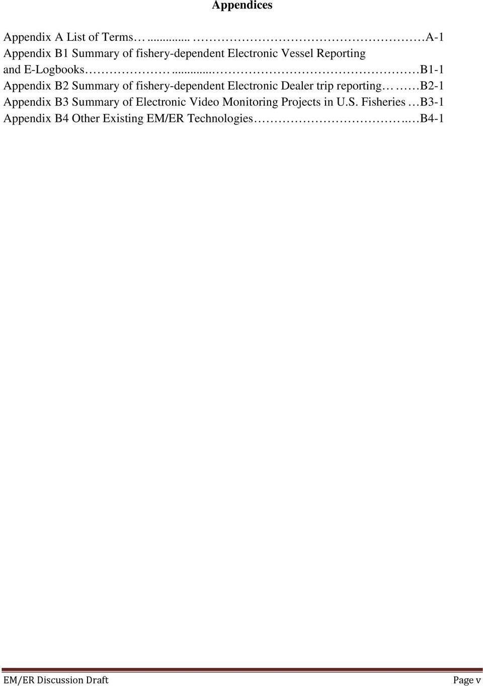 .. B1-1 Appendix B2 Summary of fishery-dependent Electronic Dealer trip reporting B2-1