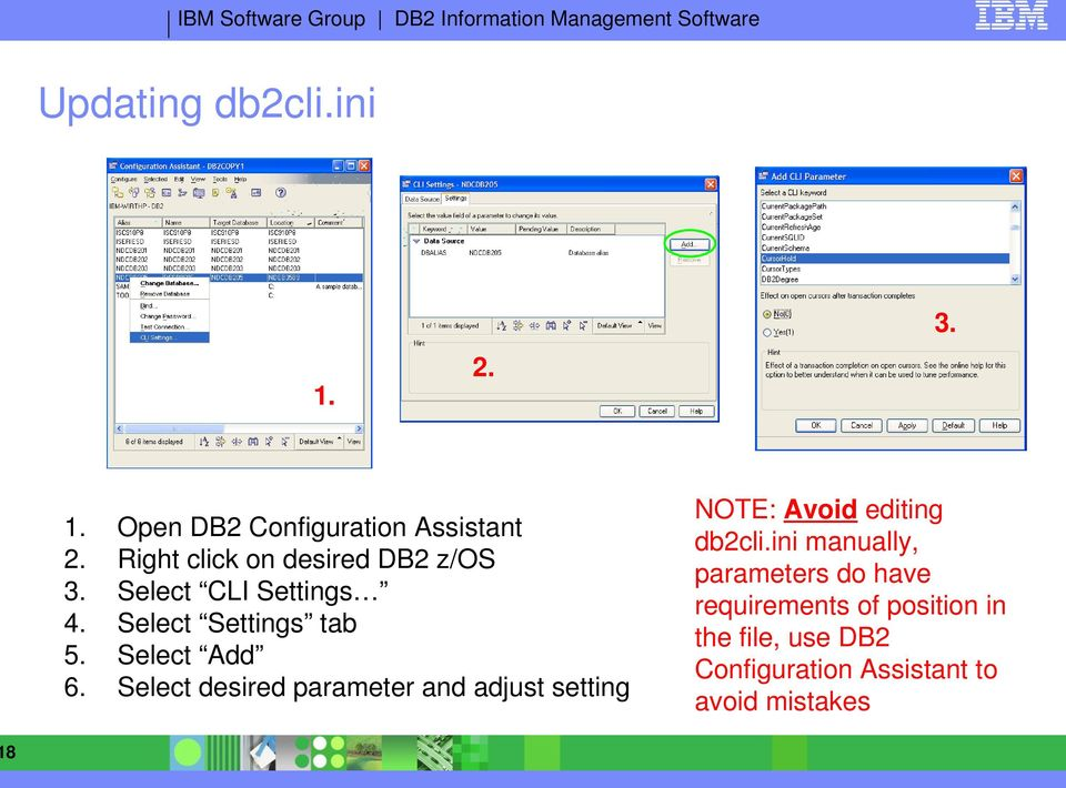 Open DB2 Configuration Assistant Right click on desired DB2 z/os Select CLI Settings