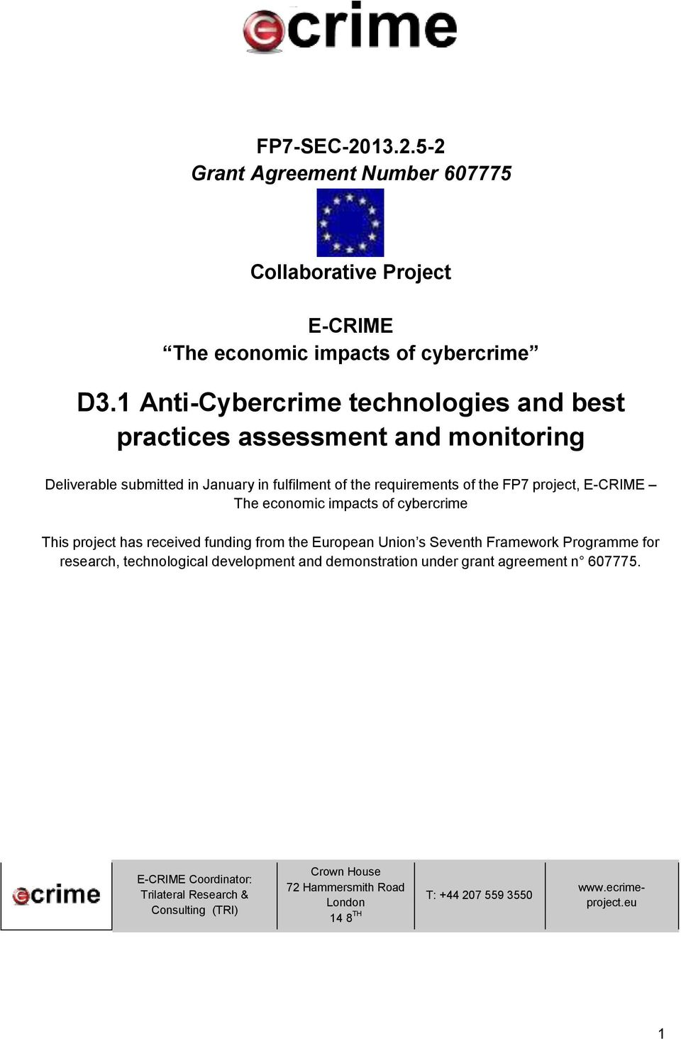 E-CRIME The economic impacts of cybercrime This project has received funding from the European Union s Seventh Framework Programme for research, technological