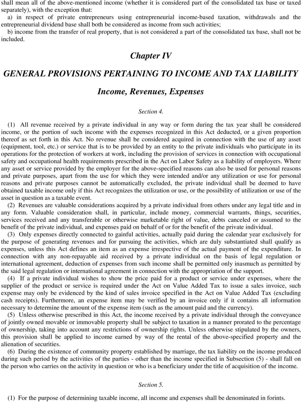 not considered a part of the consolidated tax base, shall not be included. Chapter IV GENERAL PROVISIONS PERTAINING TO INCOME AND TAX LIABILITY Income, Revenues, Expenses Section 4.