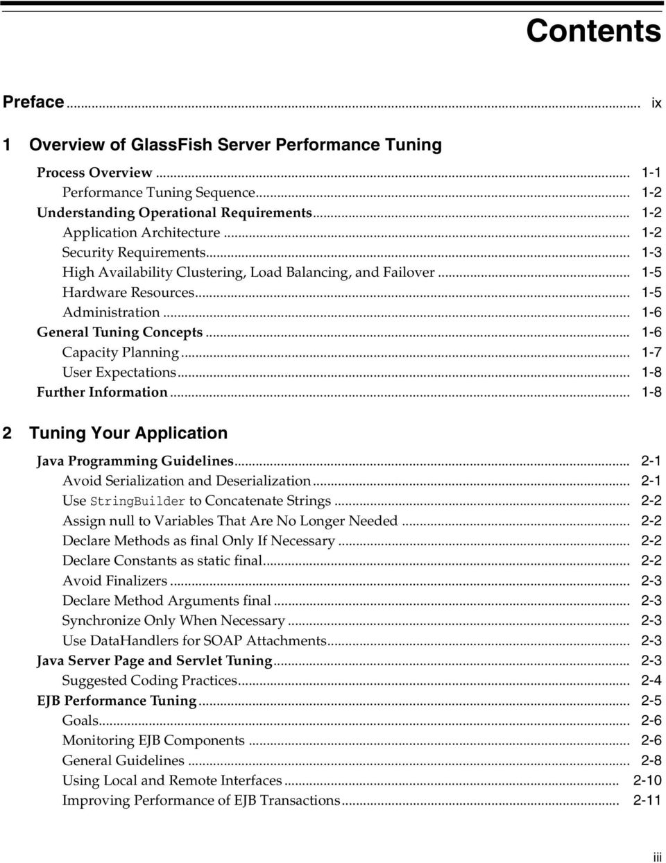 .. 1-6 General Tuning Concepts... 1-6 Capacity Planning... 1-7 User Expectations... 1-8 Further Information... 1-8 2 Tuning Your Application Java Programming Guidelines.