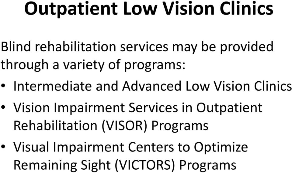 Vision Clinics Vision Impairment Services in Outpatient Rehabilitation
